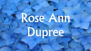 Rose Ann Dupree